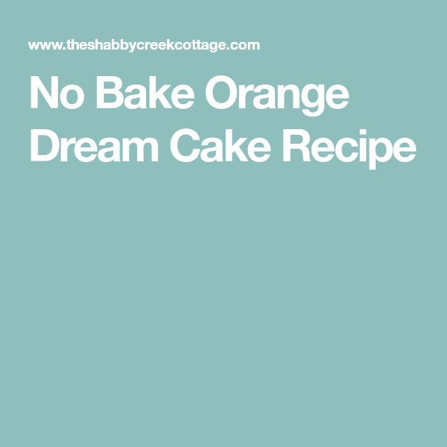No Bake Orange Dream Cake Recipe