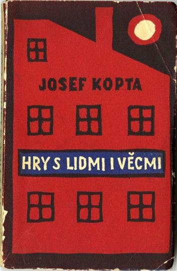 Josef Kopka, Hry s lidmi i věcmi (Game with people and things), Čin, Prague, 1927 | Cover by Josef Čapek