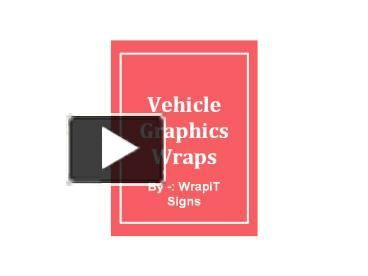 Make a high impact on audience by Vehicle Graphics Wraps