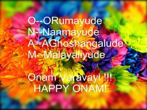 "The following song is often sung over Onam:  "" Maveli nadu vaneedum kalam, manusharellarum onnupole amodhathode vasikkum kalam apathangarkkumottillathanum kallavum illa chathiyumilla ellolamilla polivachanam kallapparayum cherunazhiyum kallatharangal mattonnumilla adhikal vyadhikalonnumilla balamaranangal kelppanilla """