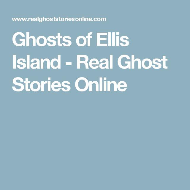 Ghosts of Ellis Island - Real Ghost Stories Online