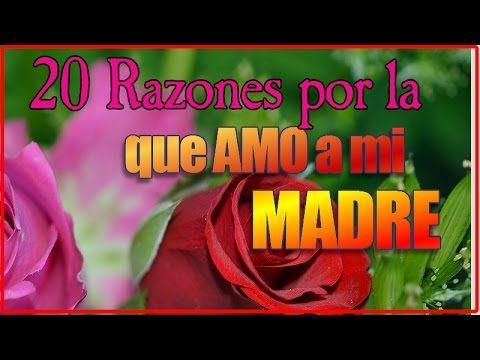 20 Razones Por Las Que Amo A Mi Madre | Feliz Dia de La Madre - YouTube