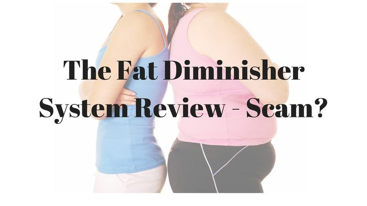 Weight loss tips - The Fat Diminisher System Review - Scam?