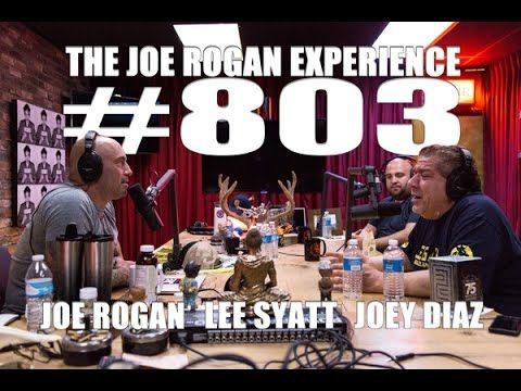 Joe Rogan Experience #803 - Joey Diaz & Lee Syatt