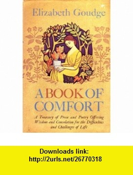 A BOOK OF COMFORT An Anthology. Elizabeth Goudge, published 1964