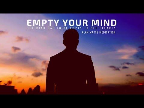 Alan Watts: The mind has to be empty to see clearly - YouTube