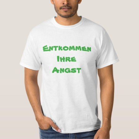 Escape your anxie in German T-Shirt - tap to personalize and get yours