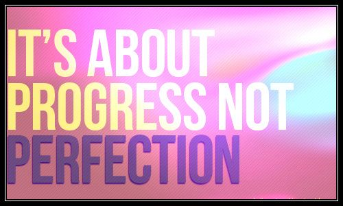 It's about progress, not perfection.  #quote  #taolife