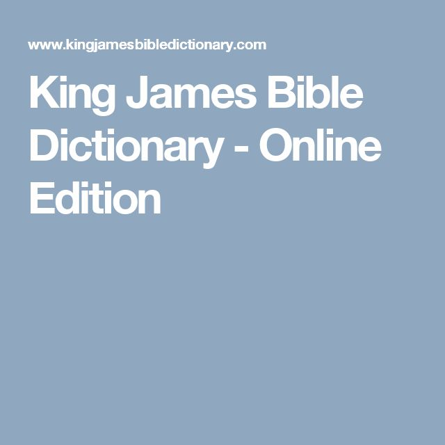 King James Bible Dictionary - Online Edition