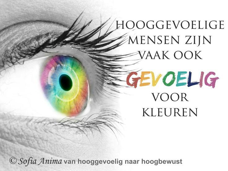 Hooggevoelige mensen zijn vaak ook gevoelig voor kleuren. Sofia Anima, praktijk voor hooggevoelige mensen www.sofia-anima.nl #hsp #hooggevoelig #hoogbewust