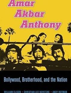 Amar Akbar Anthony: Bollywood Brotherhood and the Nation free download by William Elison Christian Lee Novetzke Andy Rotman ISBN: 9780674504486 with BooksBob. Fast and free eBooks download.  The post Amar Akbar Anthony: Bollywood Brotherhood and the Nation Free Download appeared first on Booksbob.com.