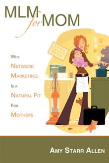 Why Network Marketing Is a Natural Fit For Mothers....looks interesting. The title is true at least. :)