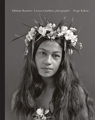 TAHITIAN BEAUTIES: LUCIEN GAUTHIER- 1st Edition PHOTOGRAPHY BOOK – NOMADCHIC $50