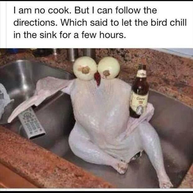 cool turkey chills, ~~ silly funny turkey with egg eyes and drinking beer,  I am no cook. But I can follow the directions. Which said to let the bird chill in the sink for a few hours.   Via  https://plus.google.com/+Drmelindadouglass/posts