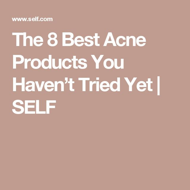 The 8 Best Acne Products You Haven't Tried Yet | SELF
