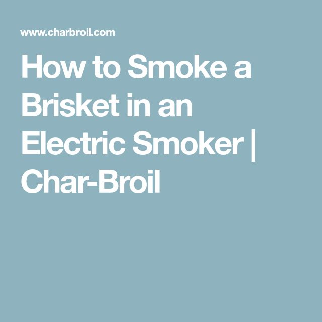 How to Smoke a Brisket in an Electric Smoker | Char-Broil