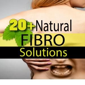 20+ Natural FIBRO Solutions including Gluten Free Diet.  Did you know that gluten can cause fibromyalgia?