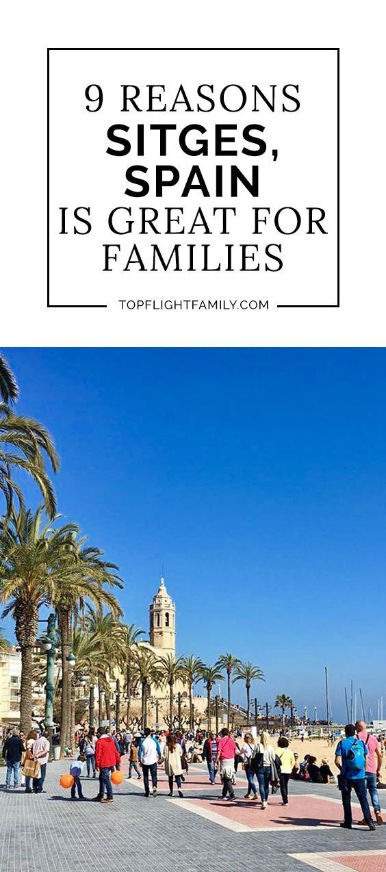 Sitges Spain is a fantastic family vacation destination. Right outside Barcelona, this lovely town has great food, luxury hotels and beautiful beaches.