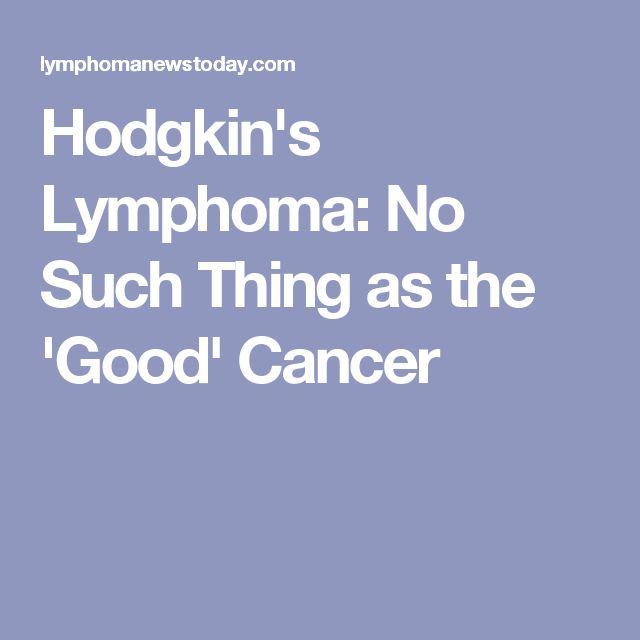 Hodgkin's Lymphoma: No Such Thing as the 'Good' Cancer