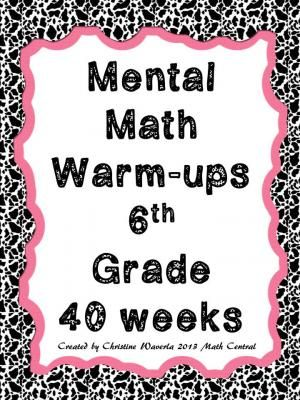 Mental Math Warm-ups 6th Grade from Math Central on TeachersNotebook.com -  (40 pages)  - A few years ago I started adding a few mental math questions to the end of my student's warm-ups. I couldn't believe how much my students loved trying to solve these mental math problems. They wanted mental math problems every day. So I developed thi
