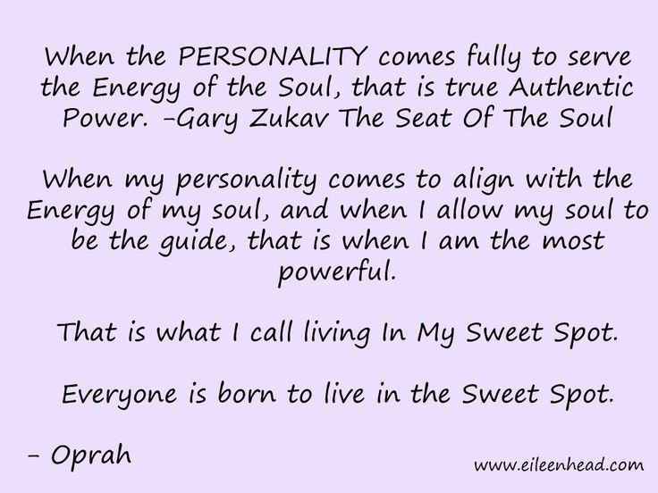 When Personality comes fully to serve the Energy Of The Soul, that is true Authentic Power-Gary Zukav The Seat Of The Soul