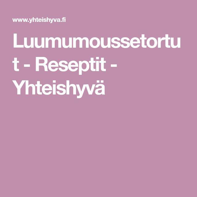 Luumumoussetortut - Reseptit - Yhteishyvä