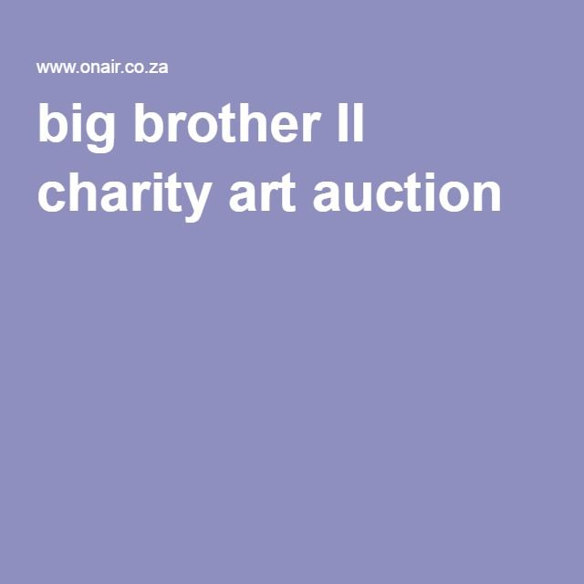 big brother II charity art auction