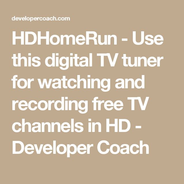 HDHomeRun - Use this digital TV tuner for watching and recording free TV channels in HD - Developer Coach