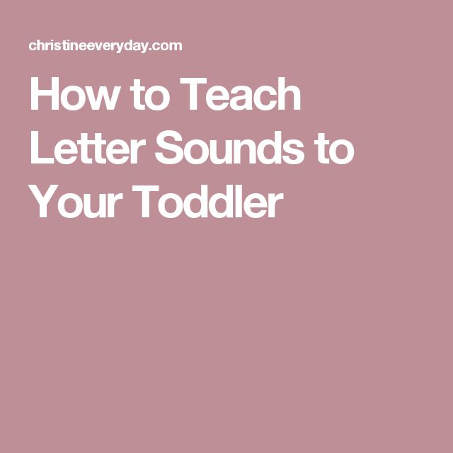 How to Teach Letter Sounds to Your Toddler