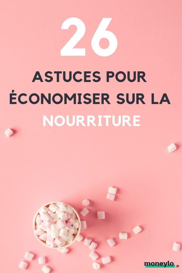 Astuces Pour Faire Des Économies Sur Les Courses 26 solutions pour faire des Économies sur la nourriture