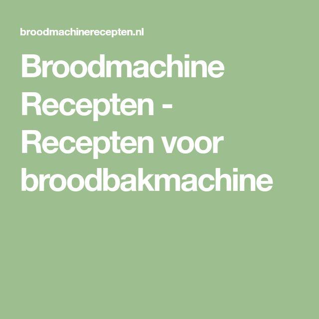 Broodmachine Recepten - Recepten voor broodbakmachine