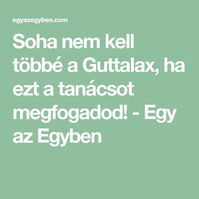 Soha nem kell többé a Guttalax, ha ezt a tanácsot megfogadod! - Egy az Egyben