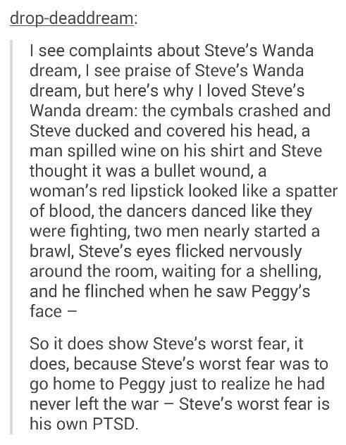 Steve was afraid of his own PTSD and that he would never really get his dance with Peggy and what's saddest is that his dream has actually come true. *sobs*