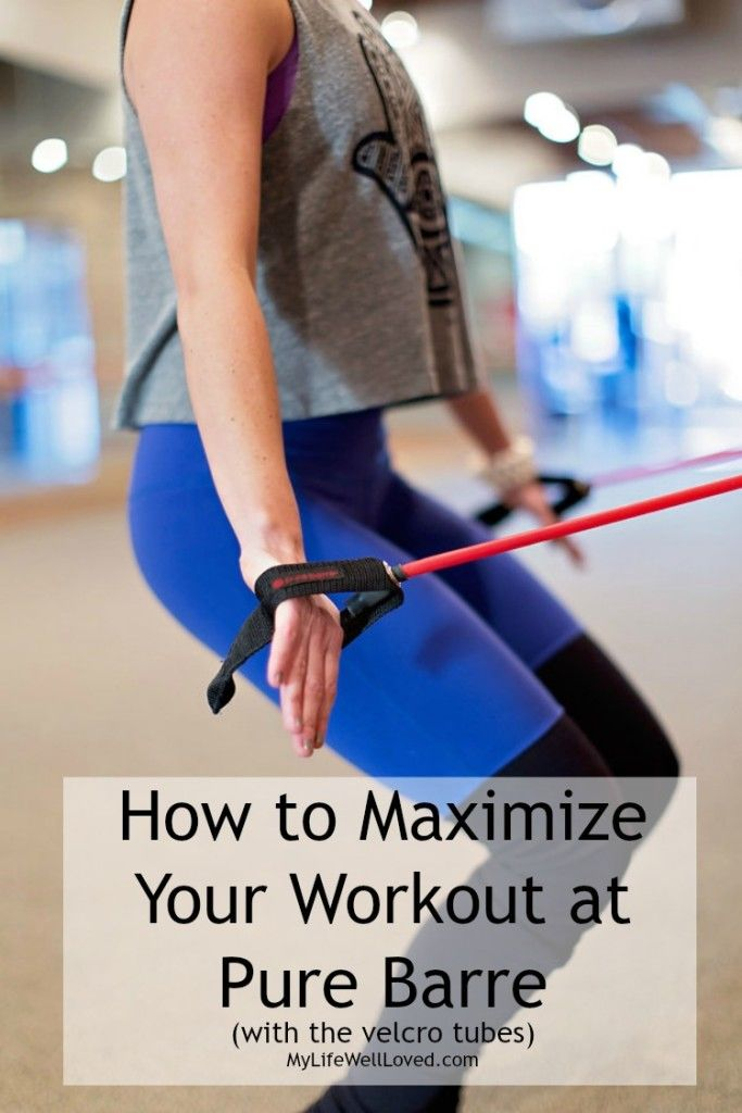 How To Maximize Your Workout at Pure Barre with My Life Well Loved