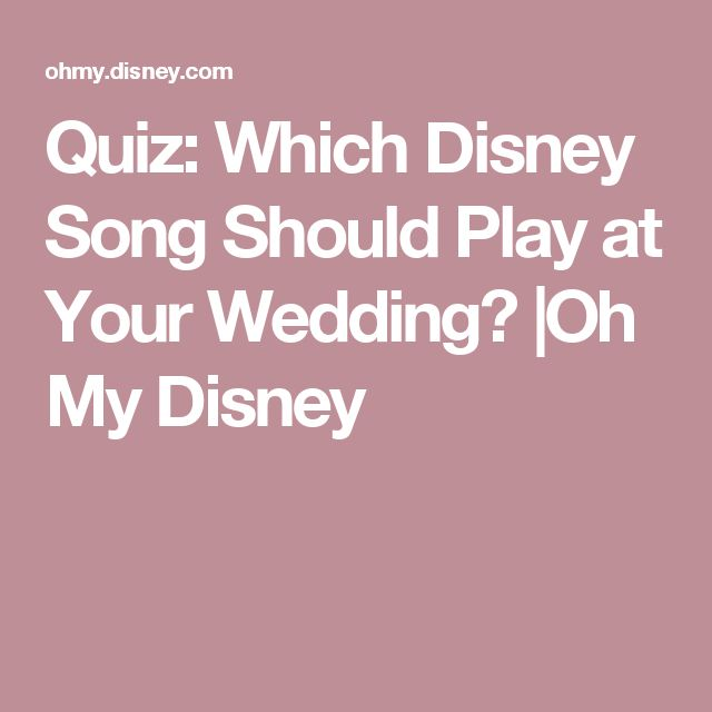Quiz: Which Disney Song Should Play at Your Wedding? |Oh My Disney