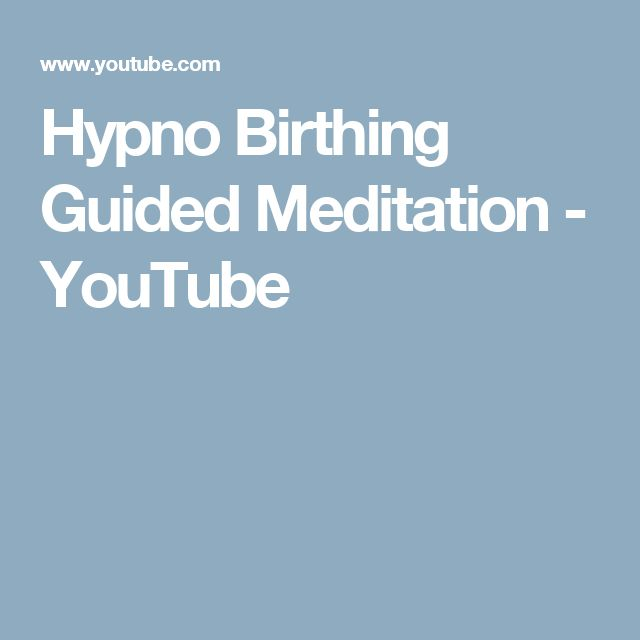 Hypno Birthing Guided Meditation - YouTube