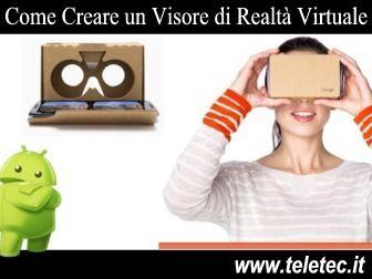 Google Cardboard - Come Creare un visore ed immergerti in un mondo virtuale con il tuo Smartphone