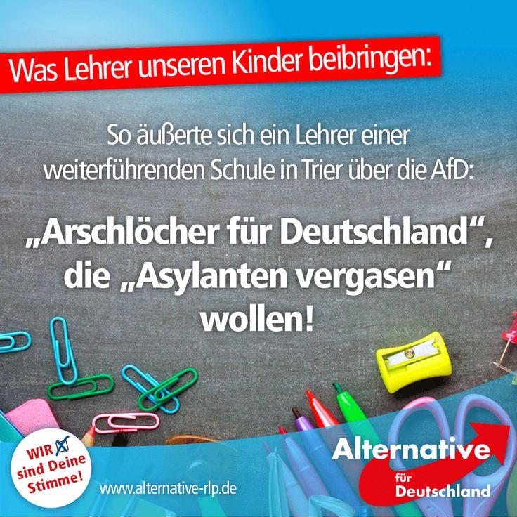 """#Politikversagen So äußerte sich ein Lehrer einer weiterführenden Schule in Trier über die #AfD: """"Arschlöcher für Deutschland, die Asylanten vergasen wollen!"""" — Anstatt einer Anzeige wegen Verleumdung und Rufmord erhielt der Mann Rückendeckung von der Schulleitung für freie Meinungsäußerung."""