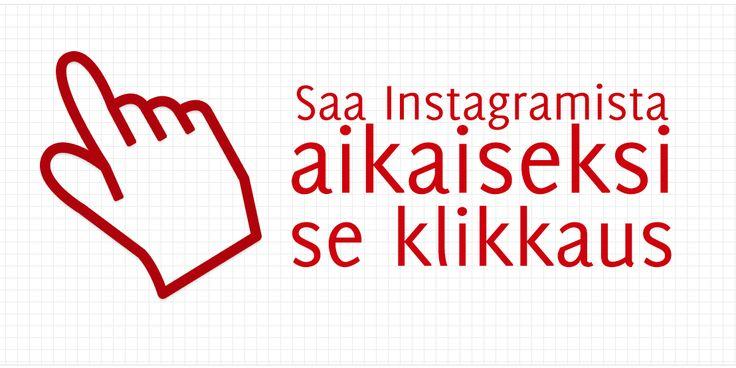 Saa Instagramista aikaiseksi se klikkaus