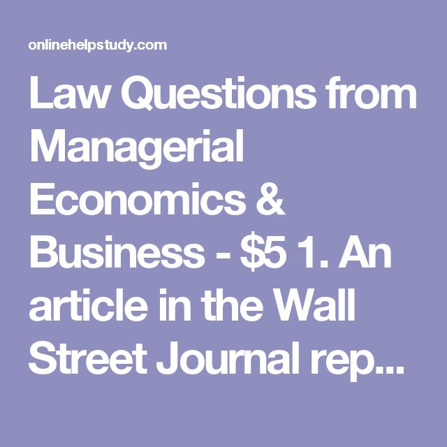 Law Questions from Managerial Economics & Business - $5  1. An article in the Wall Street Journal reported that large hotel chains, such as Marriott, are tending to reduce the number of hotels that they franchise to outside owners and increase the number the chain owns and manages itself. Some chains are requiring private owners or franchisees to make upgrades in their hotels, but they are having a difficult time enforcing the policy. Marriott says the upgrading is important because we ve…