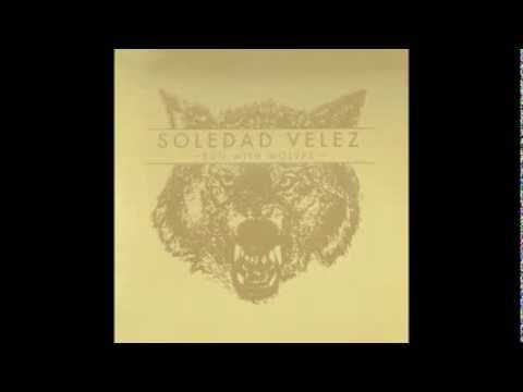 How to disappear SOLEDAD VELEZ