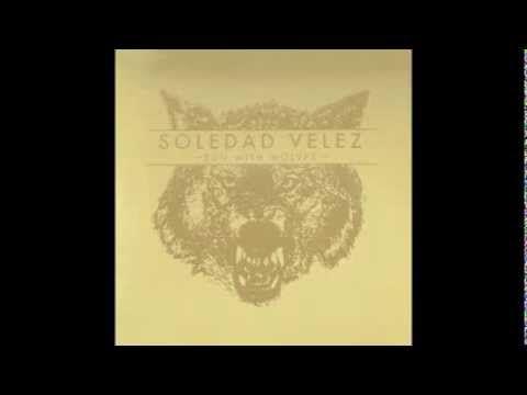 How to disappear SOLEDAD VELEZ