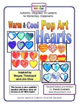 Pop Art Hearts - Warm and Cool Colors Art Lesson -- Inspired by Wayne Thiebaud and Jim Dine