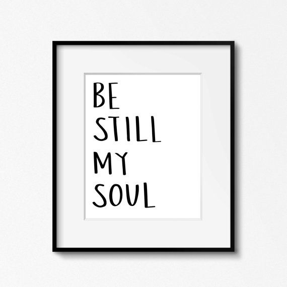 Be Still My Soul Printable. LDS Wall Art. Hand Lettered.