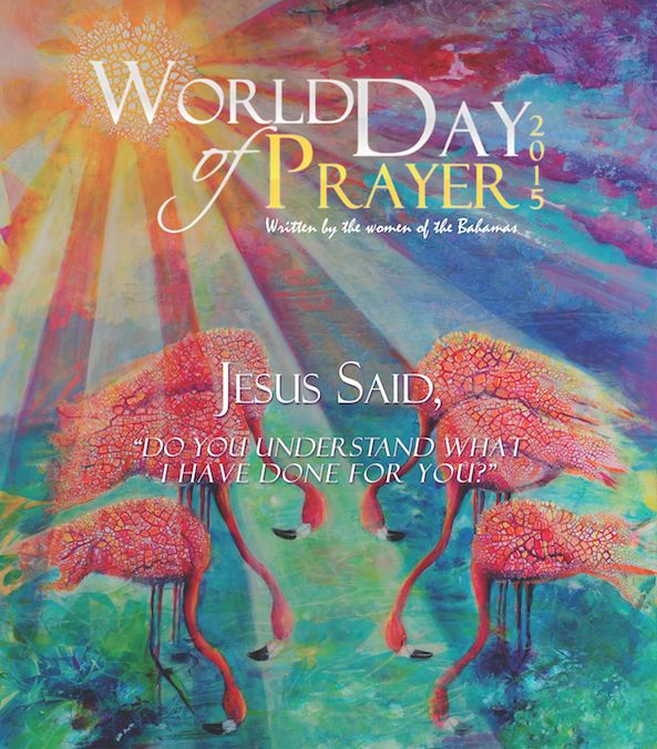 """Jesus Said, """" Do you understand what I have done for you?"""" written by the women of the Bahamas - World Day of Prayer USA E-Newsletter"""