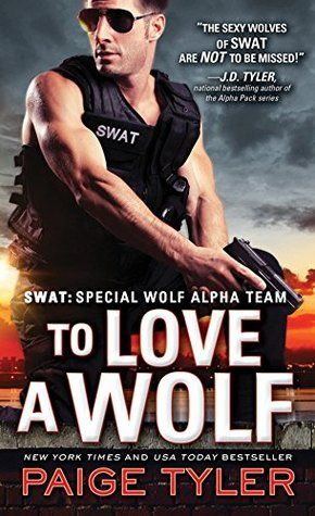 To Love a Wolf (SWAT #4) Paige Tyler  5 STARS