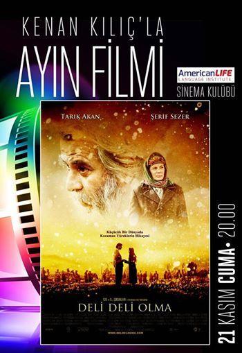 "AmericanLIFE Kastamonu Sinema Kulübü. Kenan KILIÇ'la Ayın Filmi. ""Deli Deli Olma"" 21 Kasım Cuma 20.00"