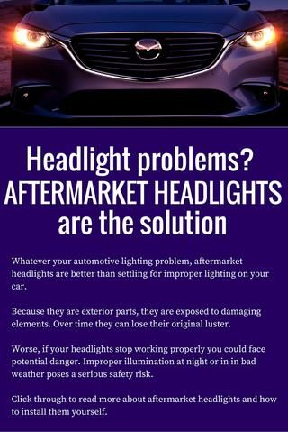 Whatever your automotive lighting problem, aftermarket headlights are better than settling for improper lighting on your car. Learn more about aftermarket headlights, including how to install them yourself.