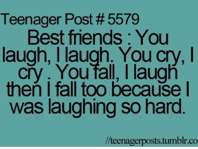 Best Friends: You Laugh, I Laugh. You Cry, I Cry. You Fall