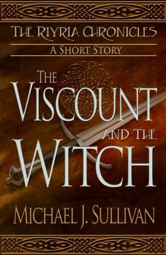 The Viscount and the Witch, short story (Riyria Chronicles) by Michael J. Sullivan http://www.amazon.com/dp/B005QOIHR8/ref=cm_sw_r_pi_dp_MROQvb1NK5EV7